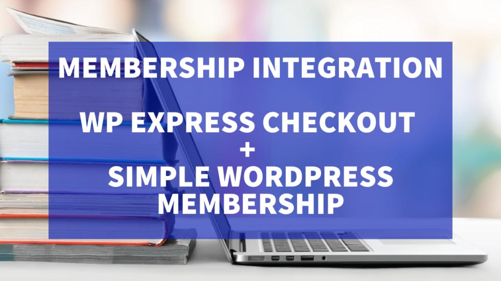 wp-express-checkout-and-simple-wordpress-membership